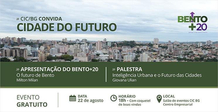 Cidade do Futuro - Bento+20 e o Futuro de Bento e Inteligência Urbana e a Cidade do Futuro